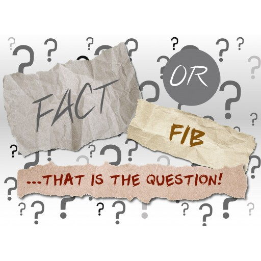 Fact or Fib? That is the Question!