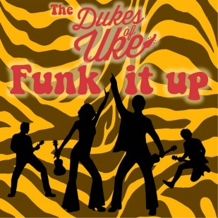 Dukes of Uke Funk it Up!
